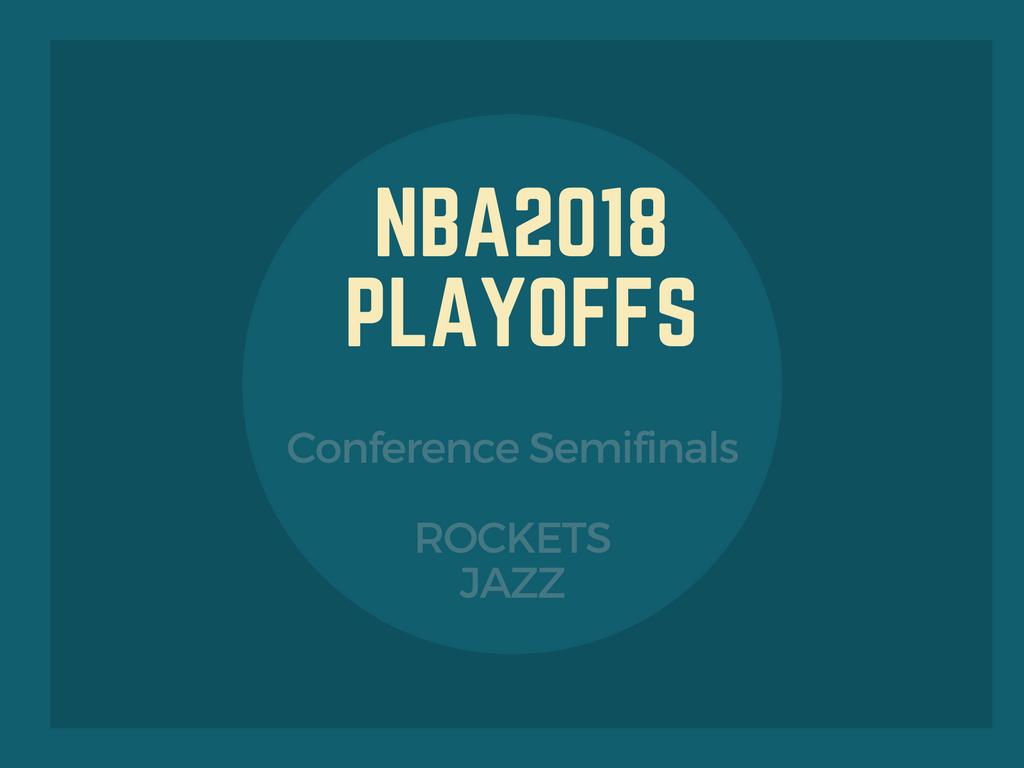 NBA2018ウェスタンカンファレンスセミファイナル、ロケッツ-ジャズ