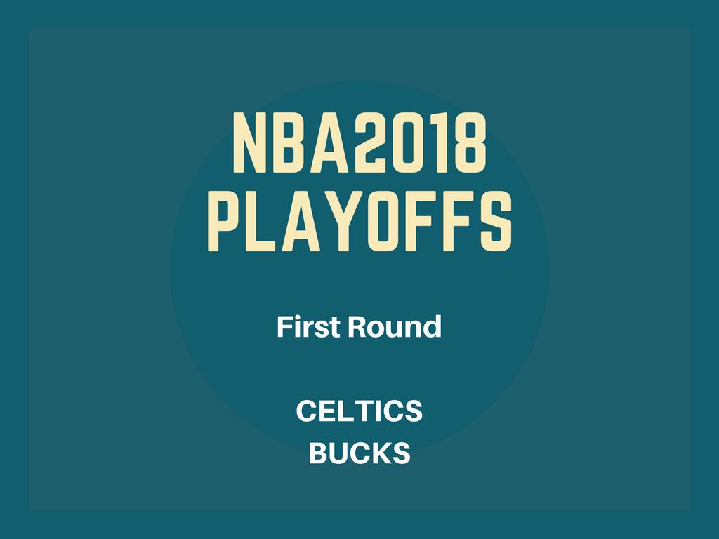 NBAプレーオフ2018ファーストラウンド、セルティックス-バックス