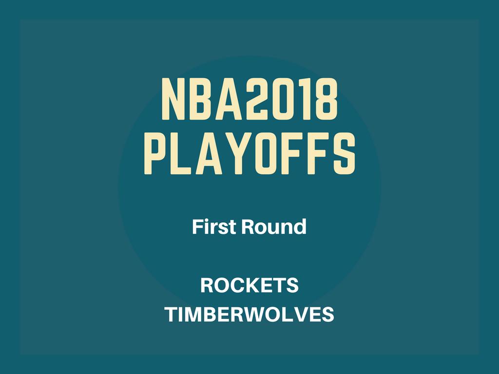 NBA2018プレーオフファーストラウンド、ロケッツ-ティンバーウルブズ