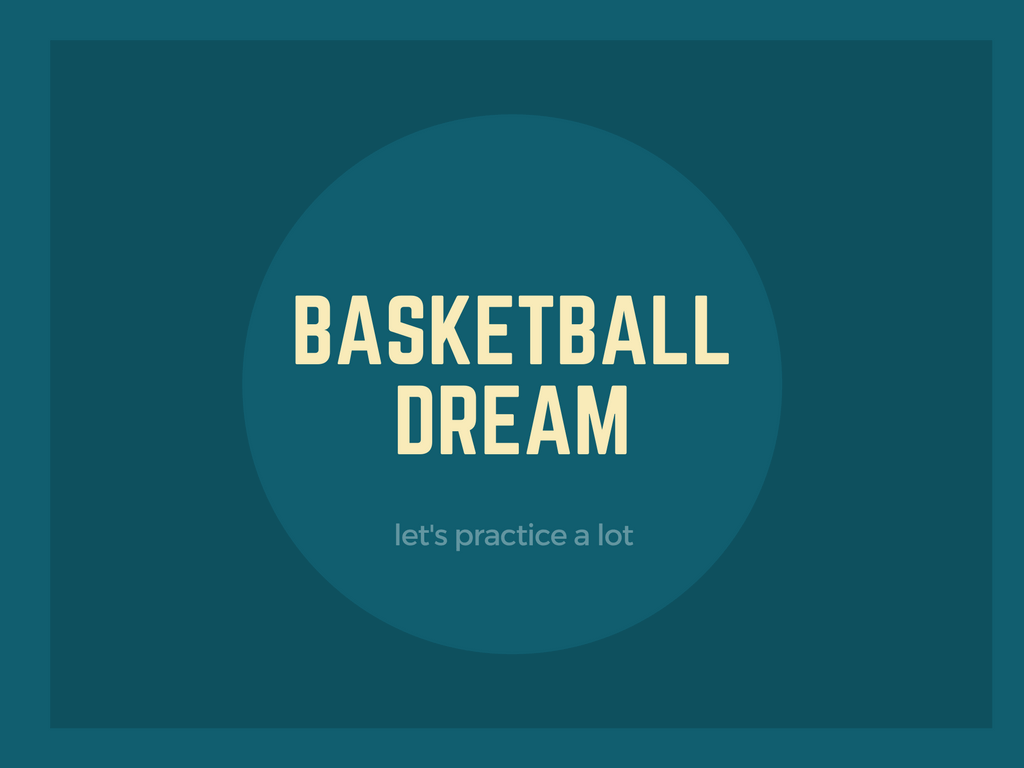 BASKETBALL DREAM