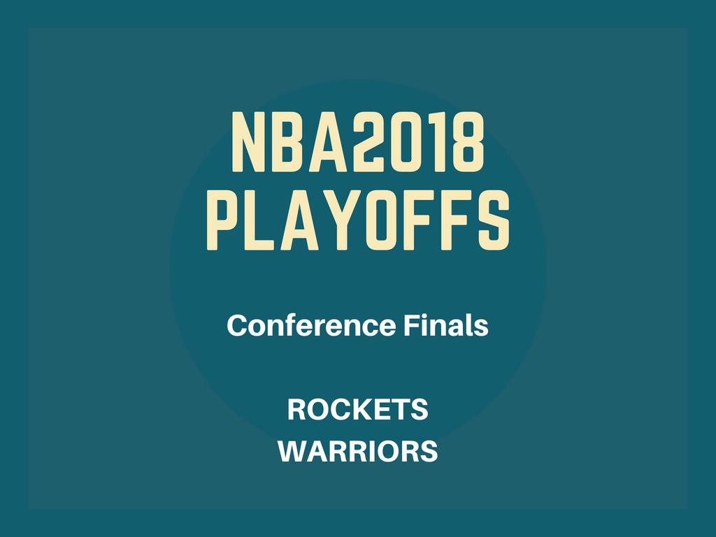 NBA2018プレイオフ ウェスタンカンファレンスファイナル ロケッツ-ウォリアーズ
